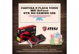 1 x placa video MSI GeForce GTX 960 GAMING 2GB