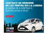 1 x weekend de lux la Londra, 1 x masina Toyota Aygo X-play + 1 litru de ulei Havoline