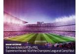 1 x 2 bilete la meciul FC Barcelona vs PSG + cazare + transport + transfer