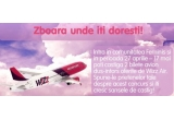 "2 bilete de avion de la WizzAir dus-intors in/din orice destinatie WizzAir<br type=""_moz"" />"