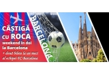 1 x weekend in doi in Barcelona + 2 bilete la un meci al echipei FC Barcelona, 3 x baterie lavoar Atlas, 7 x set duș Sensum, 45 x tricou Rocaa, 45 x șapca Roca