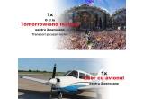 1 x excursie la Tomorrowland Bruxelles, 1 x zbor cu avionul catre orice zona turistica din Romania