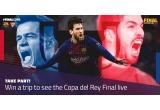 1 x 2 bilete la finala Cupei Spaniei (FC Barcelona vs Sevilla FC) + cazare + transport + transfer