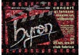 3 invitatii duble la Concert Byron (Club Fabrica, Bucuresti, 25.iunie)<br />