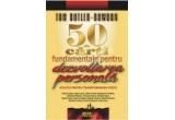 Cartea &quot;50 de carti fundamentale pentru dezvoltarea personala&quot; de Tom Butler-Bowdon<br />
