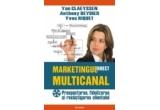"""5 x cartea """"Marketingul direct multicanal. Prospectarea, fidelizarea si recistigarea clientului"""" - de Yan Claeyssen, Anthony Deydier, Yves Riquet"""