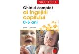 """5 x cartea """"Ghidul complet al ingrijirii copilului (0-5 ani)"""""""