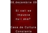2 x invitatii la unul din spectacolele de la CASA DE CULTURA CONSTANTA