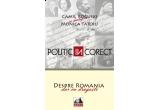 """premii oferite de """"Politic (in)corect-Despre Romania, dar cu dragoste"""""""