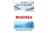 "cartea Karin Alvtegen - ""Rusinea"""