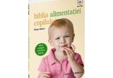 5 x Biblia alimentatiei copilului � Ghid complet, inca de la nastere!