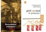 un pachet de carti: Ghid esential de promovare, Alexandra Zbuchea, Florina Pinzaru, Cristina Galalae, Bucurestiul interbelic. 1935