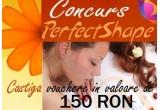 un voucher de 150 ron pentru tratamentele oferite de perfectshape.ro