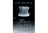 """cartea """"Fiica Tacerii"""" de Kim Edwards"""