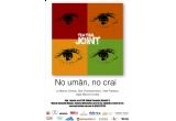 o invitatie dubla la la piesa No uman no crai, luni 01 martie, la Teatrul Joint, Bucuresti