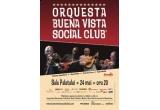 un bilet la Orquesta Buena Vista Social Club / zi